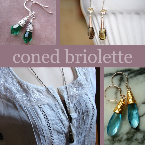 Coned Briolettes